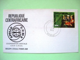 Central African Republic 1976 FDC Cover - Space USA URSS Cooperation - Apollo - República Centroafricana