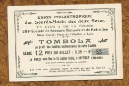 Billet TOMBOLA ARDECHE 1906 JOYEUSE UNION PHILANTROPIQUE SOURDS MUETS LYON - Billets De Loterie