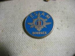 Pin´s Militaire: ESAM BOURGES ('École Supérieure Et D'Application Du Matériel). Ecole Militaire - Militaria