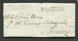 1838  RARA PREFILATELICA  DA  PISTOIA   X   FIRENZE   INTERESSANTE TESTO STORICO - 1. ...-1850 Prefilatelia