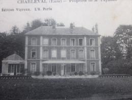 1909 CPA Charleval ,département De L'Eure Région Haute-Normandie.localisées à La Propriété De M. Paynaud édi Vigroux - France
