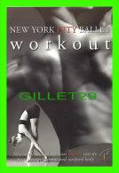 DANCE - PUBLICITÉ - ADVERTISING - NEW YORK CITY BALLET - WORKOUT BY SARAB JESSICA PARKER , 2001 - - Danse