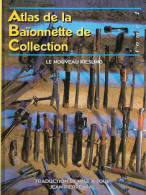 ATLAS BAIONNETTE  MONDE COLLECTION KIESLING ETUDE GUIDE IDENTIFICATION - Armes Blanches