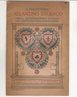 PFT/49 Malinverno ATLANTINO STORICO INDIPENDENZA D´ITALIA Paravia 1935/CARTINE TRAFORATE - Mappe
