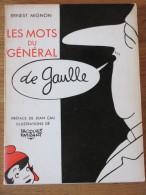 ERNEST MIGNON LES MOTS DU GENERAL DE GAULLE PREF JEAN CAU ILL JACQUES FAIZANT  FAYARD 1962 - Libros, Revistas, Cómics