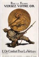 Pour La France Versez Votre Or - Soldat Et Pièce De Monnaie  (65019) - Monnaies (représentations)