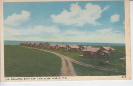 Les Chalets , Baie Des Chaleurs  MARIA   P.Q. - Gaspé