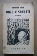 PCB/69 Ashimei Hino ORZO E I SOLDATI Bompiani 1940/II^ Guerra Mondiale - Libri