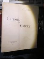 DUCLOS (Henri) Et SALVAT (Abbé Joseph)s - LE CHEMIN DE CROIX DU DEPORTE. LO CAMIN DE CROTS - Signé Et Numéroté - Books, Magazines, Comics