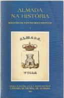 "Almada - ""Almada Na História - Boletim De Fontes Documentais 1"" (5 Scans) - Boeken, Tijdschriften, Stripverhalen"