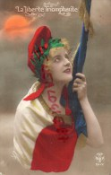 MILITARIA - GUERRE 1914-1918- LA LIBERTE TRIOMPHANTE - PATRIOTIQUE - Guerre 1914-18