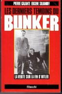 LES DERNIERS TEMOINS DU BUNKER, LA VERITE SUR LA FIN D'HITLER - PIERRE GALANTE EUGENE SILIANOFF - LIVRE A - Books
