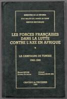 Les Forces Françaises Dans La Lutte Contre L´axe En Afrique, La Campagne De Tunisie 1942-1943 Marcel Spivak Armand Léoni - Bücher