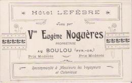 LE BOULOU CARTE DE VISITE ANCIENNE  HOTEL LEFEVRE  TENU PAR VEUVE EUGENE NOGUERES - Visiting Cards
