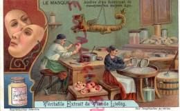 CHROMO LIEBIG -LE MASQUE- ATELIER FABRICANT MOYEN AGE -FRAY BENTOS URUGUAY-COLON ARGENTINE - Liebig