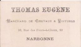 CARTE DE VISITE ANCIENNE  THOMAS EUGENE NARBONNE MARCHAND DE CHEVAUX A VOITURES - Visiting Cards