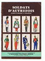 SOLDATS D'AUTREFOIS   L'IMAGERIE PELLERIN - EPINAL - Army & War