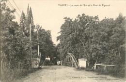 TAHITI - LA ROUTE DE L EST ET LE PONT DE TIPEARUI - Tahiti