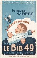 BU 825 A / BUVARD - LE REPAS DE BEBE  LE BIB 49  EN VERRE PYREX - Kids