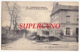 51 MARNE N°82 CHAMPS SUR MARNE LA ROUTE DE NOISY LE GRAND PALAIS NOUVEAUTE - Other Municipalities