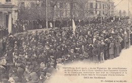 TROYES 9 Avril 1911 Défilé Des Manifestants Vignerons - Troyes