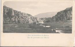 1900 CIRCA - SUR LA FRONTIERE DU NATAL - OP DE GRENZEN VAN NATAL - Afrique Du Sud