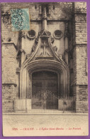 CHAUNY - L'Eglise Saint-Martin - Le Portail Circulé 1907 - Chauny