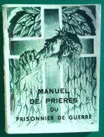 Manuel De Prières Du Prisonnier De Guerre En Stalag Limoges 1941  112 Pages - 1939-45