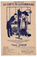 Partitions Musicales, Le Comte De Luxembourg, Musique De Franz Lehar, Editions Max Eschig, Frais Fr: 1.80€ - Partitions Musicales Anciennes