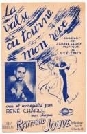 Partitions Musicales, La Valse Où Tourne Mon Rêve, Créé , Enregistré Par René Charle, Ed: Raymond Jouve, Frais Fr: 1.80€ - Partitions Musicales Anciennes