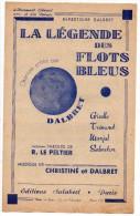 Partitions Musicales, La Légende Des Flots Bleus, Chanson Créée Par DALBET, Editions Salabert,  Frais Fr: 1.80€ - Partitions Musicales Anciennes