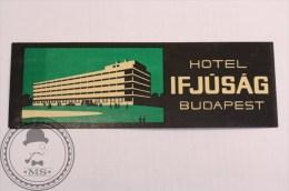 Hotel Ifúság Budapest, Hungary - Original Vintage Luggage Hotel Label - Sticker - Hotel Labels