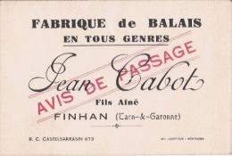 FINHAN (TARN ET GARONNE) CARTE DE VISITE ANCIENNE ETS JEAN CABOT FABRIQUE DE BALAIS EN TOUS GENRES - Visiting Cards