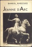 De 1938 - JEANNED'ARC - Par Gabriel Hanotaux - - 1901-1940