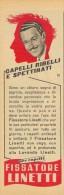 # FISSATORE LINETTI, ITALY 1950s Advert Pubblicità Publicitè Reklame Hair Fixer Fixateur Cheveux Fijador Fixer Fur Haar - Non Classificati