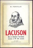 De 1980 - LACUSON ( Héros De L'indépendance Franc-Comtoise Au XVII° Siècle ) - Par R. Fonville - - Franche-Comté