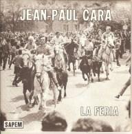 45T. Jean-Paul CARA. LA FERIA - TU RESTES JOLIE.  Photo Pochette : Cheveaux Toros Camargue. - Vinyles