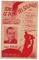 Partitions Musicales, Sous Le Pont Des Soupirs, JEAN SIRJO, Ed: René Raillet, Frais Fr: 1.80€ - Partitions Musicales Anciennes