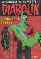 DIABOLIK N°271 SCOMMESSA FATALE - Diabolik