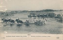 1914 - ARTILLERIE RUSSE PASSANT UNE RIVIERE - War 1914-18