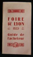 ( Rhône )      FOIRE DE LYON 1925 GUIDE DE L'ACHETEUR  ( Catalogue Officiel) Gougenheim Frères - Rhône-Alpes