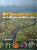 Het Verdronken Land Van Saeftinghe En De Westerschelde 174blz Ed.Davidsfonds/Leuven 2003 - Geography