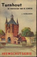 J.Schellekens - TURNHOUT, De Hoofdstad Van De Kempen 1949 - Histoire
