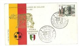 ITALIA -  CAMPIONATO ITALIANO DI CALCIO - ROMA CAMPIONE - ANNO 1983 - FDC - 1946-.. Republiek