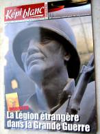 LIVRE - REVUE  LE KEPI BLANC DE LA LEGION ETRANGERE NOVEMBRE 2008 N� 704 LA LEGION DANS LA GRANDE GUERRE