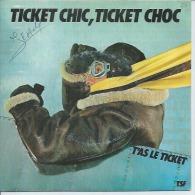 "45 Tours SP - T'AS LE TICKET - RKM 761616  "" TICKET CHIC, TICKET CHOC "" + 1 - Vinyles"