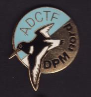 Pin´s  A.D.C.T.F - D.P.M NORD - Association De Chasse Du CALAISIS - Associations