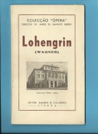 LOHENGRIN ( WAGNER ) Teatro De S. Carlos - 1946 - Colecção ÓPERA N.º 5 - See Scans - Livres, BD, Revues