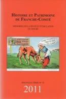 Livre 258 Pages Année  201 Histoire Et Patrimoine De Franche-Comté Besançon Mémoires De La Société D'émulation Du Doubs - Franche-Comté