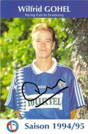 FOOT Football Wilfrid GOHEL (1) Racing Club De STRASBOURG Saison 1994/95 Avec Autographe (Adidas Tourtel)*PRIX FIXE - Soccer